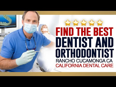 Find The Best Dentist and Orthodontist Rancho Cucamonga CA | California Dental Care - (909) 945-0024