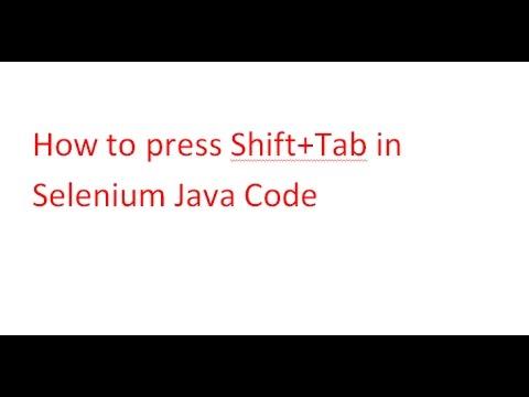 How to press Shift+Tab in Selenium Code