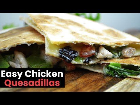 Amazingly Easy Chicken Quesadilla Recipe