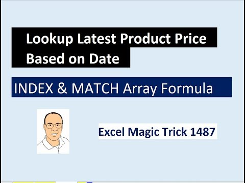 Excel Magic Trick 1487: INDEX, MATCH & MAXIFS : Lookup Correct Price Based on Effective Date