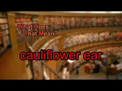 What does cauliflower ear mean?