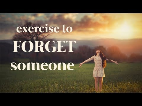 Guided meditation - Exercise to Forget Someone