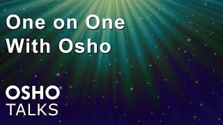 OSHO: One on One With Osho