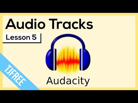 Audacity Lesson 5 - Audio Tracks