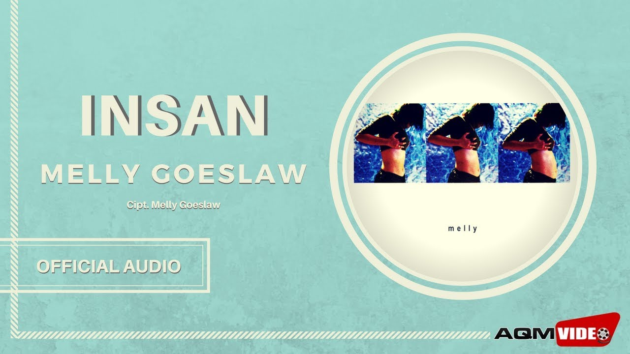Melly Goeslaw - Insan