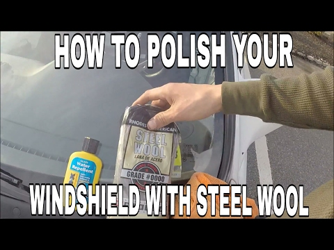 How To Polish Your Windshield With Steel Wool.