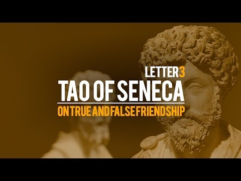Tao Of Seneca Letter 3 - On True and False Friendship