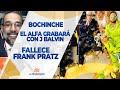 El Bochinche - El Alfa graba con J balvin, Fallece Frank Pratz y Caso fiscal villa vásquez