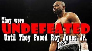 Roy Jones Jr. vs  UNDEFEATED Opponents