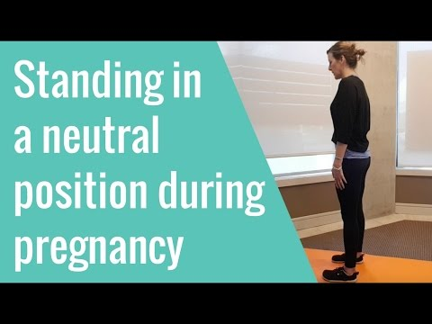 How to stand in a neutral posture during pregnancy