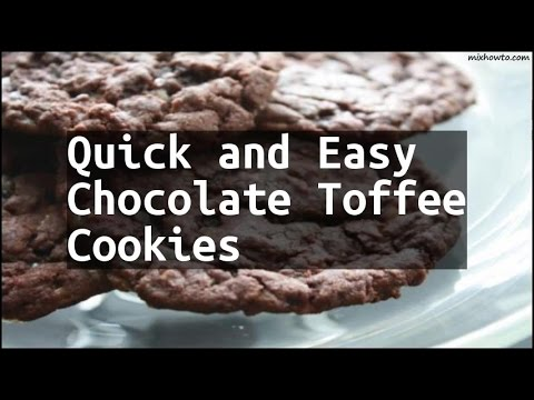 Recipe Quick and Easy Chocolate Toffee Cookies