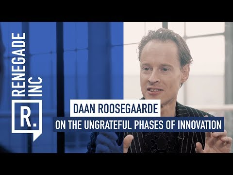 DAAN ROOSEGAARDE on the ungrateful phases of innovation