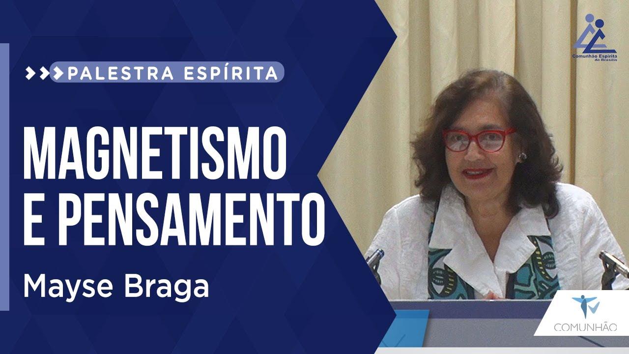 Mayse Braga | MAGNETISMO E PENSAMENTO (PALESTRA ESPÍRITA)