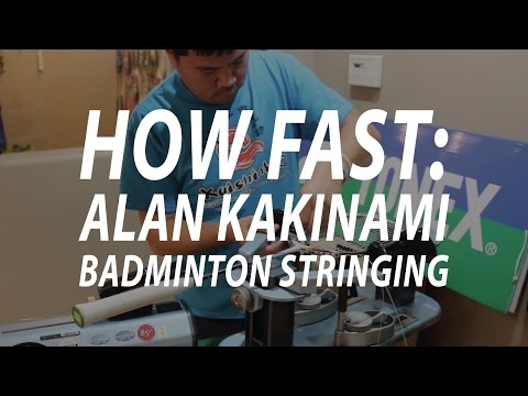 Badminton Stringing: 15 Minute Stringing with Alan Kakinami