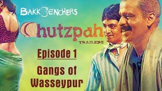 Bakkbenchers: Chutzpah Trailers: Episode 1 - Gangs of Wasseypur - Full Episode