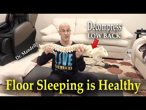 Floor Sleeping:  More Supportive than Mattress for Back Pain (Decompression Technique) - Dr Mandell
