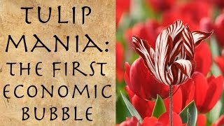 Tulip Mania: The First Economic Bubble