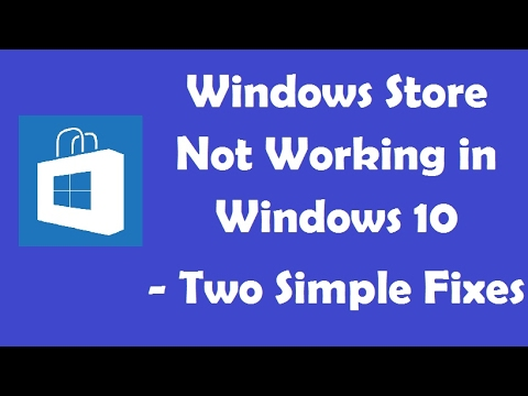Windows Store Not Working in Windows 10 - Two Simple Fixes