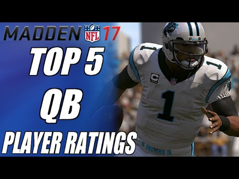 TOP 5 QB PLAYER RATINGS IN MADDEN NFL 17