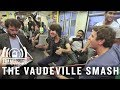 The Vaudeville Smash - Hey | Tram Sessions