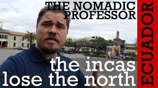 ECUADOR: How did the Spanish conquer the northern Inca Empire?