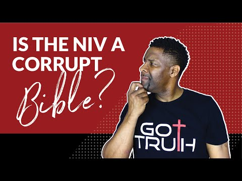 Is the NIV a Corrupt Bible Translation and the KJV the only