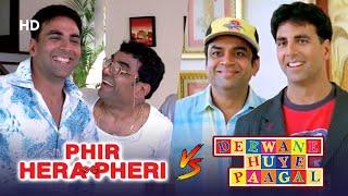 Phir Hera Pheri V/S Deewane Hue Paagal | All Best Comedy Scenes Of Akshay Kumar & Paresh Rawal