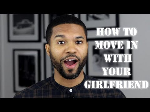 How to Move In With Your Girlfriend