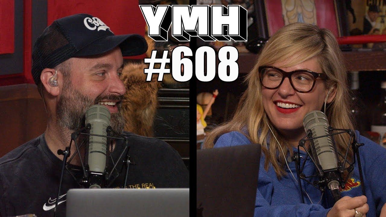 Your Mom's House Podcast - Ep.608