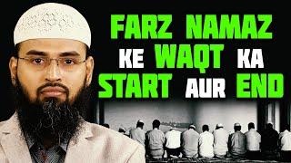 Farz Namaz Ka Waqt Kab Shuru Hota Hai Aur Kab Khatam By Adv. Faiz Syed
