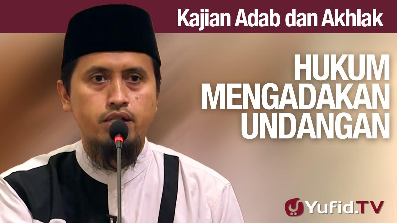 Kajian Akhlak #20: Hukum Mengadakan Undangan - Ustadz Abdullah Zaen, MA