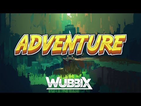 [Dubstep] Wubbix - Adventure