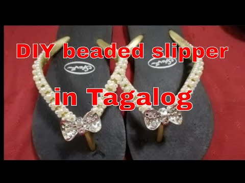DIY BEADED SLIPPERS in  TAGALOG...1st project