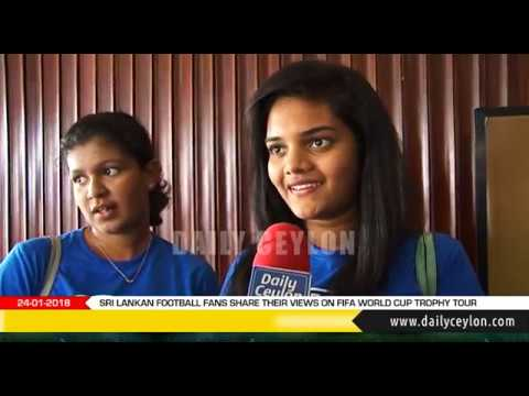 Sri Lankan Football fans share their views on FIFA World Cup Trophy Tour | 24.01.2018
