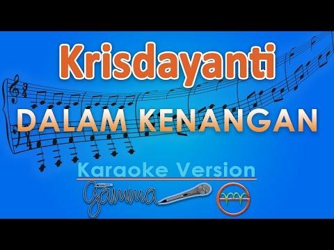 Krisdayanti - Dalam Kenangan (Karaoke Tanpa Vokal) by GMusic
