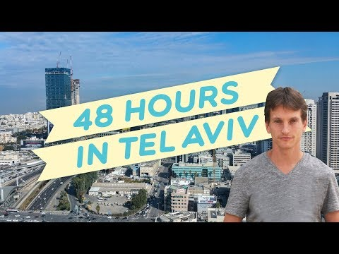 48 Hours in TEL AVIV (By A Professional Tour Guide)