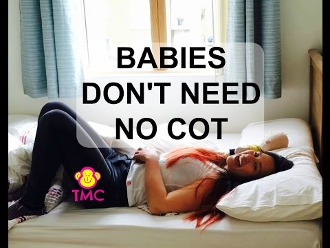 BABIES DONT NEED A COT