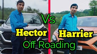 MG Hector Off Roading || Hector Off Roading Vs Tata Harrier Off Roading || Who Wins?