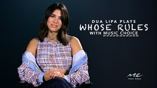 "Dua Lipa Plays ""Whose Rules"""
