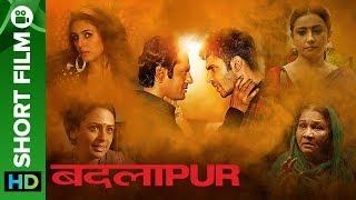 Badlapur - Revenge Thriller | Short Film | Varun Dhawan & Nawazuddin Siddiqui