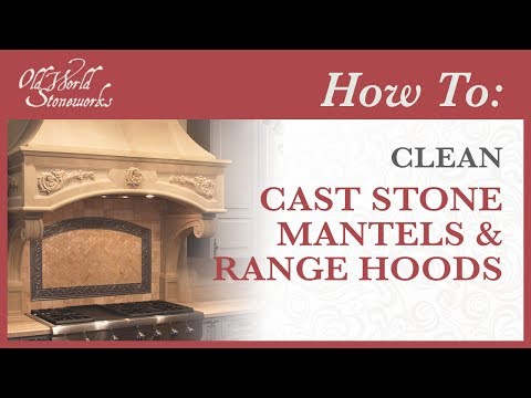 How to Clean Cast Stone Mantels and Range Hoods
