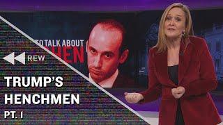 Full Frontal Rewind: Sam's Takes Trump's Henchmen Pt. 1 | Full Frontal on TBS