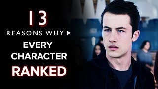 13 Reasons Why Season 3: Every Character Ranked
