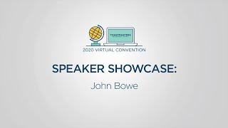 Toastmasters 2020 Convention Speaker Showcase: John Bowe