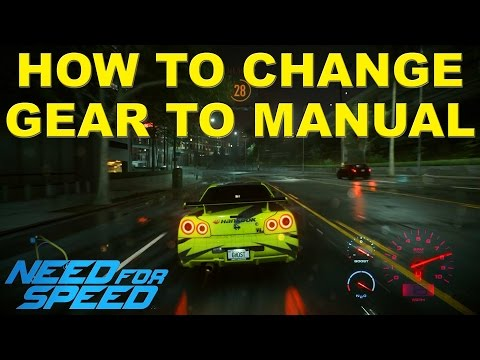 HOW TO CHANGE GEAR TO MANUAL Need for Speed 2015