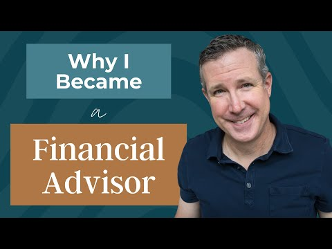 The Story Behind Why I Became A Financial Advisor