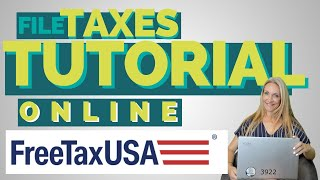 STEP-BY-STEP Tutorial: File Taxes Online For Free --  In the BEST Software! FreeTaxUSA