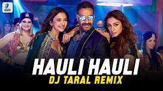 Hauli Hauli (Remix) | DJ Taral | Ajay Devgn | Tabu | Rakul Preet | Neha Kakkar | Garry Sandhu