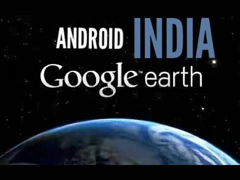 how download Google earth in india on ANDROID 2017