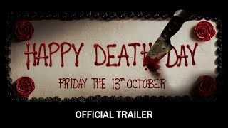 happy death day official trailer in theaters friday the 13th october hd